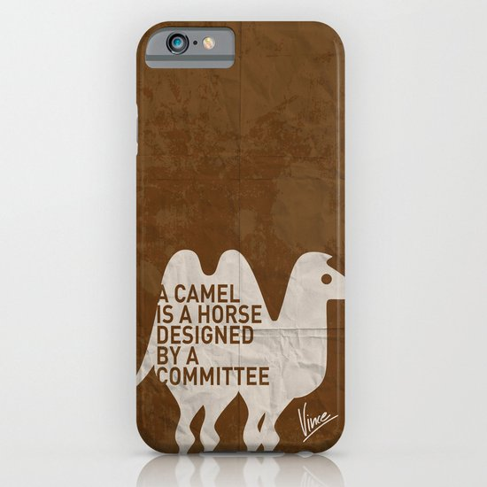 My - A camel is a horse designed by a committee - quote poster iPhone & iPod Case
