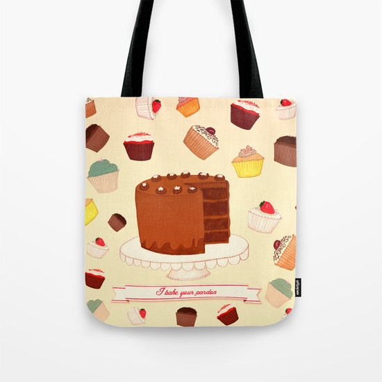 I Bake your Pardon! Tote Bag
