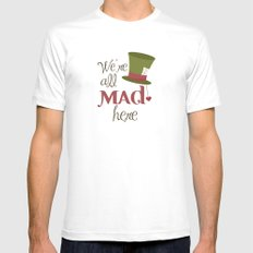 We're All Mad Here SMALL White Mens Fitted Tee