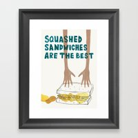 Squashed Sandwiches Are … Framed Art Print