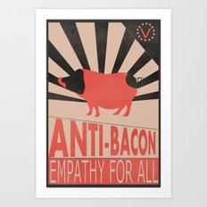 Anti-Bacon Art Print