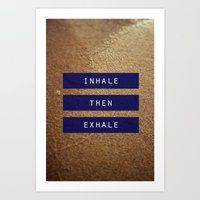 inhale then exhale. Art Print