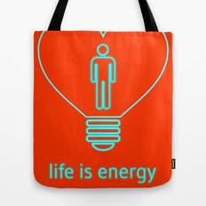 Life is energy, power yours! Tote Bag