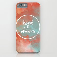 Follow Your Heart & Chase Your Dreams  Slim Case iPhone 6s