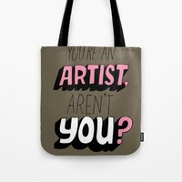 You're an Artist, Aren't You? Tote Bag