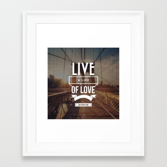 Live a life of love Framed Art Print