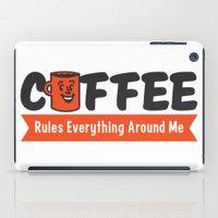 Coffee Rules Everything Around Me iPad Case