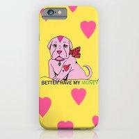 Bitch Better Have My Money iPhone 6 Slim Case