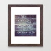 I WILL LOVE YOU Framed Art Print