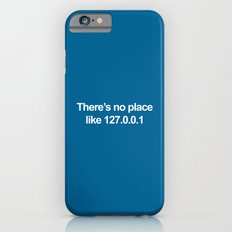 No Place Like 127.0.0.1 Geek Quote iPhone 6 Slim Case