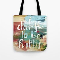 I choose to be happy Tote Bag