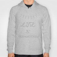 Life Is Beautiful (Gray) Hoody
