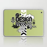 Design Happens Here Laptop & iPad Skin