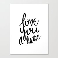 Love you a latte - black and white lettering Canvas Print