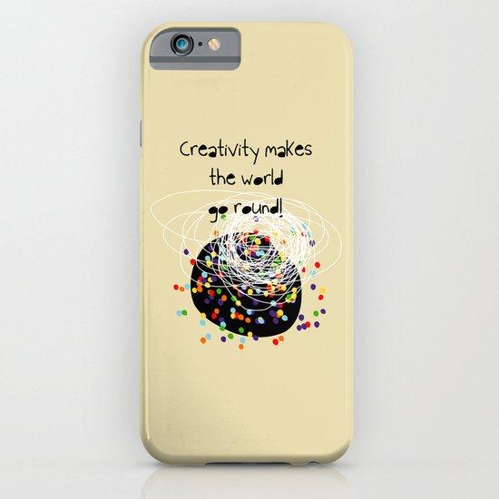 Creativity makes the world go round! iPhone & iPod Case