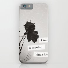 I want a snowfall kinda love. Slim Case iPhone 6s