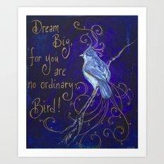 Dream Big I Art Print