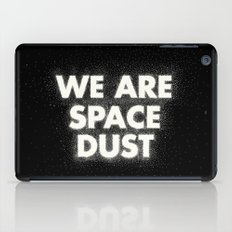We Are Space Dust iPad Case