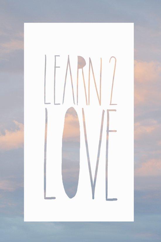 LEARN 2 LOVE Art Print