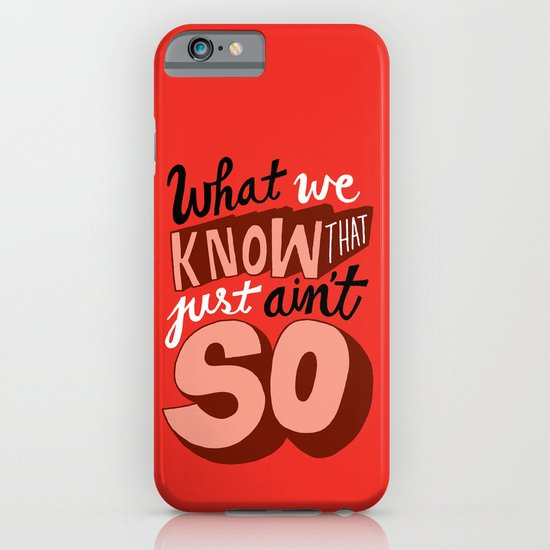 """What We """"Know."""" iPhone & iPod Case"""
