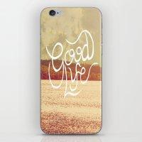 Good Life  iPhone & iPod Skin