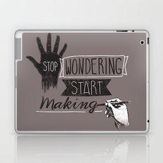 Stop Wondering Start Making Laptop & iPad Skin