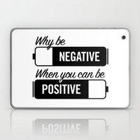 Why Be Negative Laptop & iPad Skin