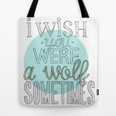 Be a wolf. Tote Bag