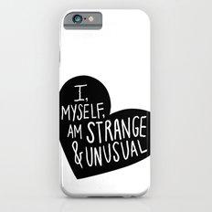 I, myself, am strange and unusual Slim Case iPhone 6s