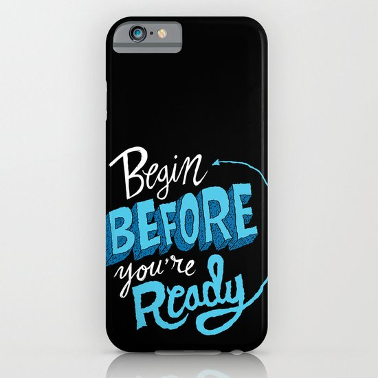 Begin Before You're Ready iPhone & iPod Case