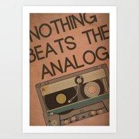 Nothing Beats the Analog Art Print
