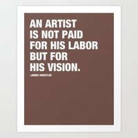 An artist is not paid for his labor but for his vision. Art Print