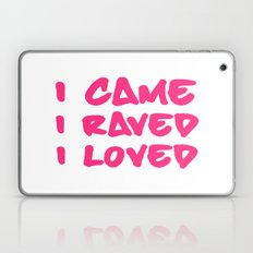 I Came, Raved, Loved Music Quote Laptop & iPad Skin