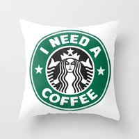 I need a coffee! Throw Pillow