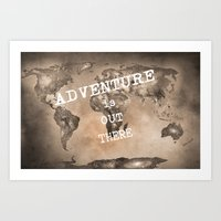 Adventure Is Out There. … Art Print