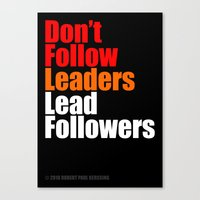 2010 - Don't Follow Leaders Lead Followers (Black) Canvas Print