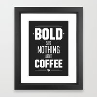 Bold Says Nothing – Dark Grey Framed Art Print