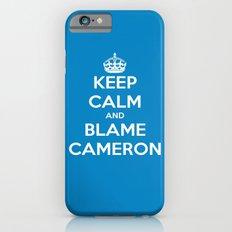 Keep Calm and Blame Cameron iPhone 6 Slim Case