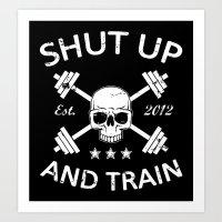Shut Up and Train Art Print