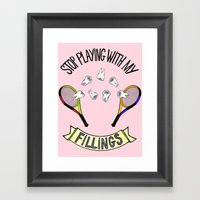 STOP PLAYING WITH MY FIL… Framed Art Print