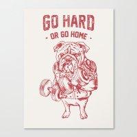 Go Hard or Go Home English Bulldog Canvas Print