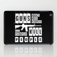 Guns Don't Kill People - People Kill People (inverse) iPad Case