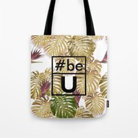 Be U Tote Bag