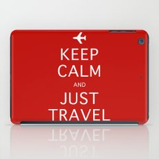 Keep Calm and Just Travel iPad Case