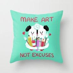Make Art Not Excuses Throw Pillow