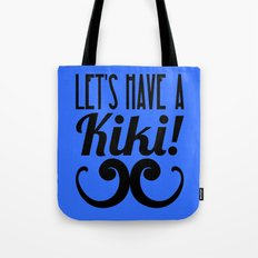 Let's Have A Kiki! Tote Bag