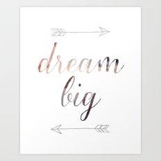 Dream Big No. 2 Art Print