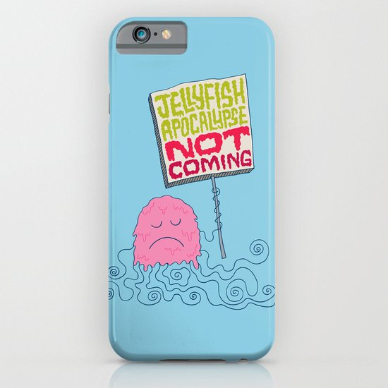 Jellyfish Apocalypse Not Coming iPhone & iPod Case