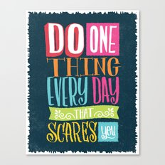 Do One Thing that Scares You Canvas Print