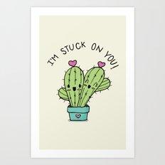 I'M STUCK ON YOU! Art Print
